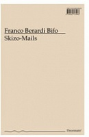 "Franco ""Bifo"" Berardi: Skizo-Mails"