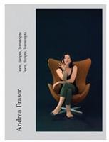 Andrea Fraser: Texts, Scripts,Transcripts