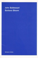 John Baldessari and Barbara Bloom: John Baldessari / Barbara Bloom