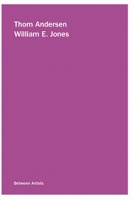 Thom Andersen and William E. Jones: Thom Andersen / William E. Jones