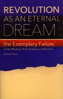 Mary Patten: Revolution as an Eternal Dream: the Exemplary Failure of the Madame Binh Graphics Collective