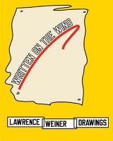 Written on the Wind: Lawrence Weiner Drawings