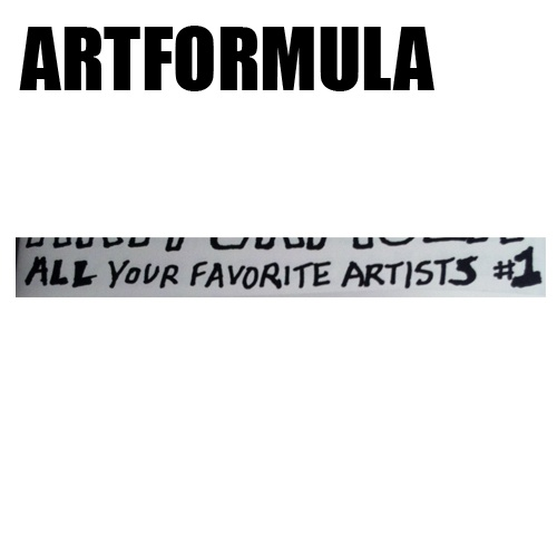 ARTFORMULA #1 : All Your Favorite Artists