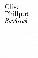 Clive Phillpot: BooktrekSelected Essays on Artists' Books since 1972