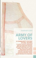 Army of Lovers: A Community History of Will Munro  Sarah Liss