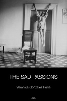 Veronica Gonzalez Peña: The Sad Passions