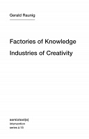 Factories of Knowledge  Industries of Creativity    By Gerald Raunig