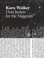 Hilton Als: Kara Walker: Dust Jackets for the Niggerati