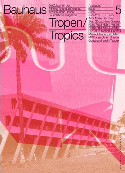 Bauhaus No. 5: Tropen/ Tropics