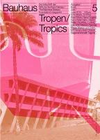 Bauhaus No. 5: Tropen/Tropics