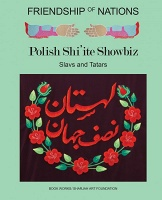 Friendship of Nations: Polish Shi'ite Showbiz  Slavs and Tatars