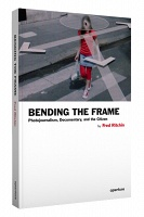 Bending the Frame: Photojournalism, Documentary, and the Citizen  By Fred Ritchin