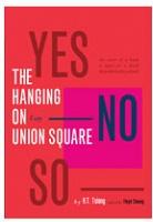 H.T. Tsiang: The Hanging on Union Square