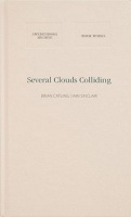 Several Clouds Colliding by BRIAN CATLING AND IAIN SINCLAIR