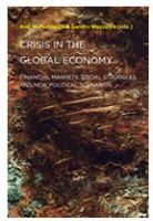 Crisis In The Global Economy  Financial Markets, Social Struggles, and New Political Scenarios