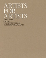 Artists for Artists  50 Years of the Foundation for Contemporary Arts