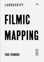 Filmic Mapping  Documentary Film and the Visual Culture of Landscape Architecture