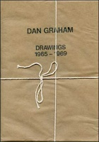 Dan Graham : Drawings 1965 - 1969
