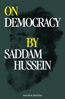 Paul Chan: On Democracy by Saddam Hussein