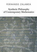Synthetic Philosophy of Contemporary Mathematics by Fernando Zalamea