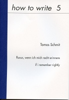 how to write 5   Tomas Schmit, fluxus, wenn ich mich recht erinnere | if i remember rightly.