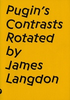 James Langdon: Pugin's Contrasts Rotated