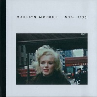 Marilyn Monroe: NYC, 1955: Photographs by Peter Mangone