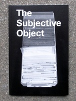 The Subjective Object - Anna-Sophie Springer (Ed.)