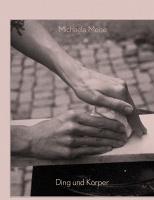 Michaela Meise: Ding undKörper