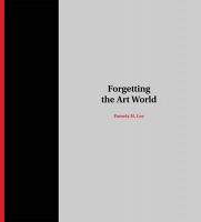 Forgetting The Art World by Pamela M. Lee