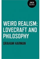 Weird Realism: Lovecraft and Philosophy by   Graham Harman