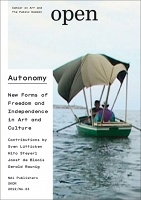 Open 23: Autonomy  New Forms of Freedom and Independence in Art and Culture