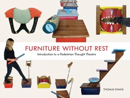 Thomas Evans: Furniture without Rest  Introduction to a Pedestrian Thought Theatre