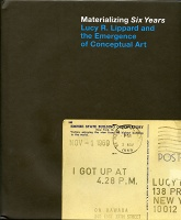 Materializing Six Years: Lucy Lippard and the Emergence of Conceptual Art