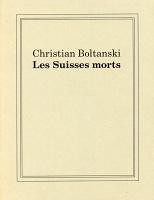 Christian Boltanski: Les SuissesMorts