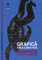 Grafica Fara Computer / Graphics Without Computer