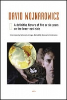 David Wojnarowicz: A Definitive History of Five or Six Years on