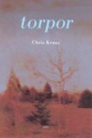 Chris Kraus:Torpor