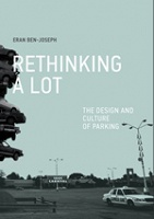Eran Ben-Joseph: ReThinking a Lot  The Design and Culture of Parking