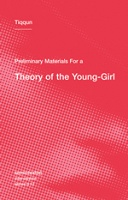 Tiqqun: Preliminary Materials for a Theory of the Young-Girl