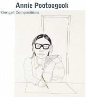 Annie Pootoogook: Kinngait Compositions by Jan Allen
