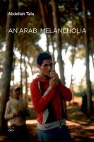 Abdellah Taïa: An ArabMelancholia