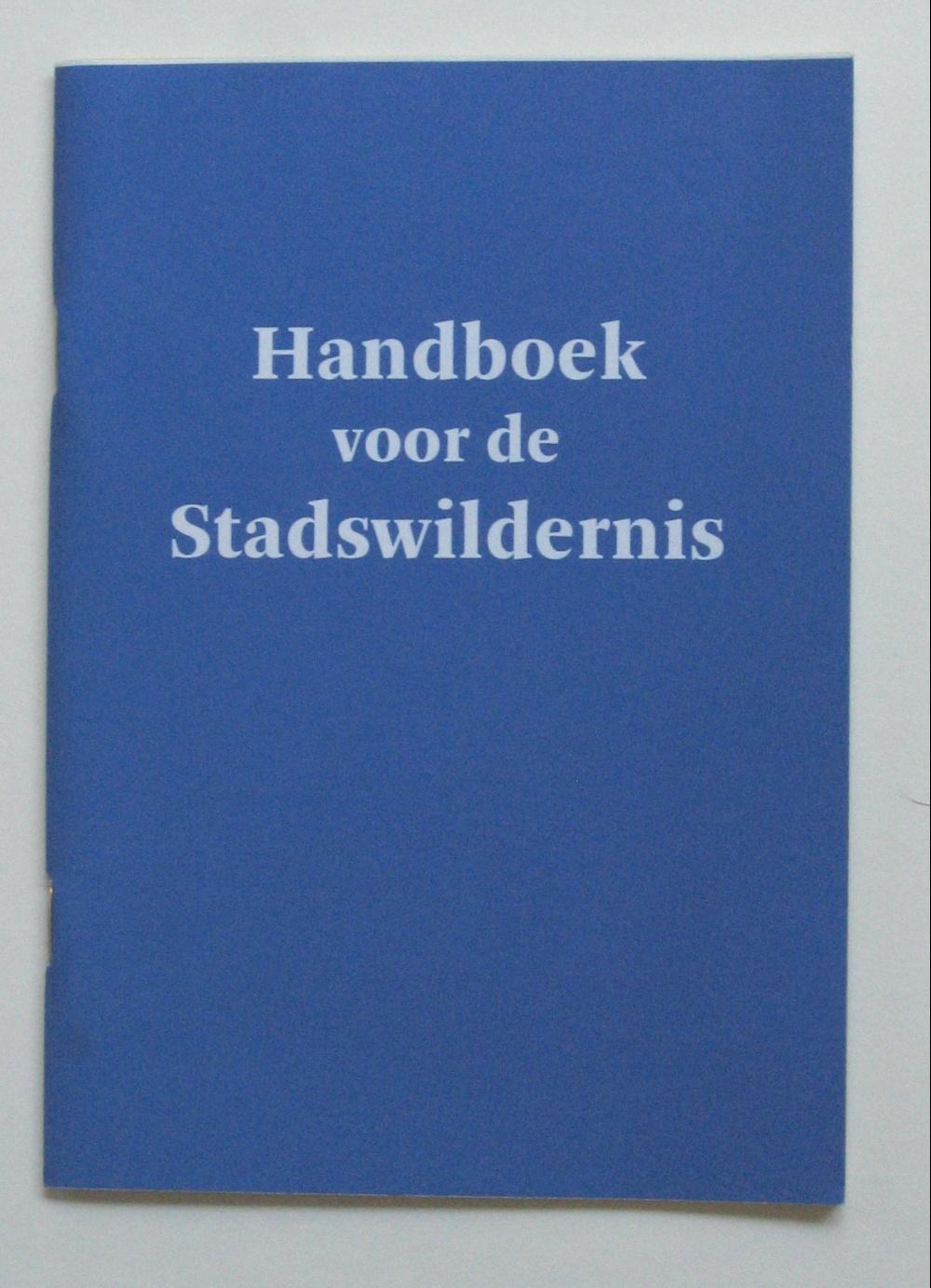 Handboek voor de Stadswildernis (Handbook for the City Wild)