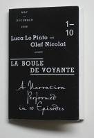 Luca Lo Pinto and Olaf Nicolai: La Boule de Voyante: A Narration Performed in 10 Episodes