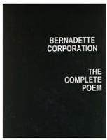 The Complete Poem - Bernadette Corporation,