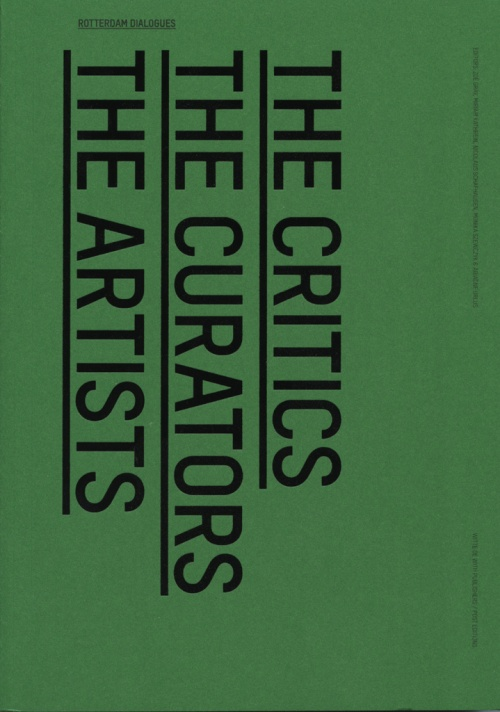 ROTTERDAM DIALOGUES  The Critics, The Curators, The Artists