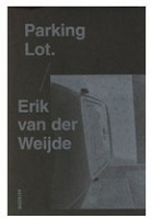 Erik van der Weijde: Parking Lot