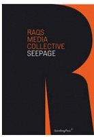 RAQS Media Collective: Raqs Media Collective: Seepage