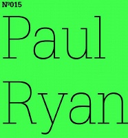 Paul Ryan: Two Is Not a Number  A Conversation with Ayreen Anastas and Rene Gabri