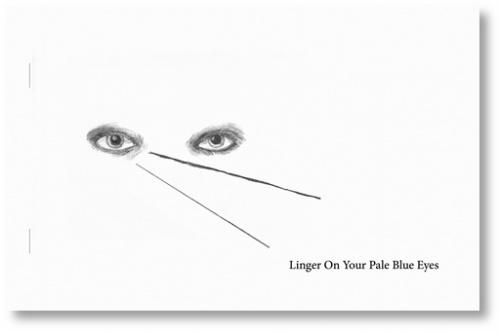 Linger On Your Pale Blue Eyes